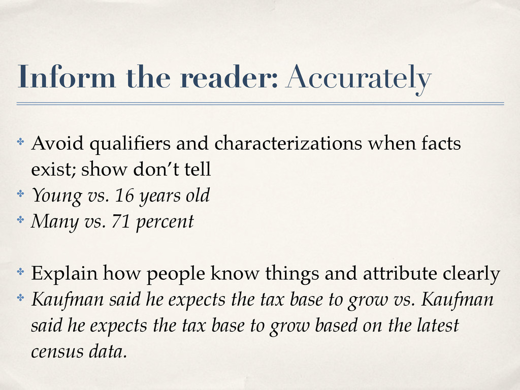 Inform the reader: Accurately ✤ Avoid qualifiers...