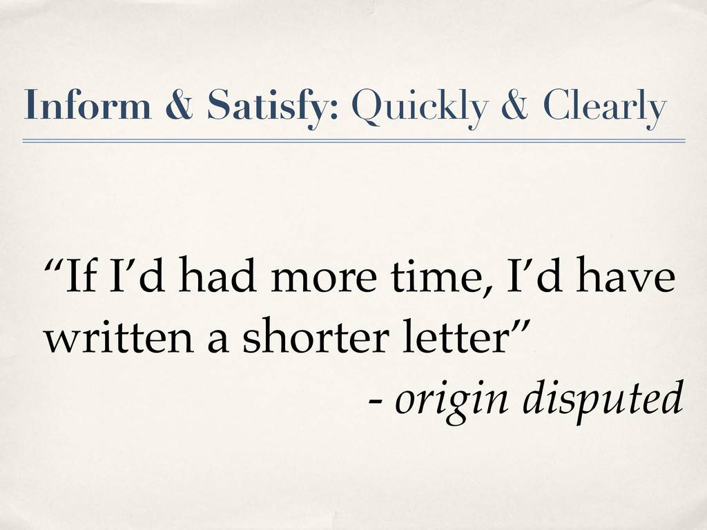 "Inform & Satisfy: Quickly & Clearly ""If I'd had..."