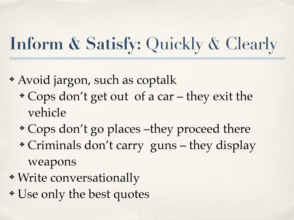 Inform & Satisfy: Quickly & Clearly ✤ Avoid jar...