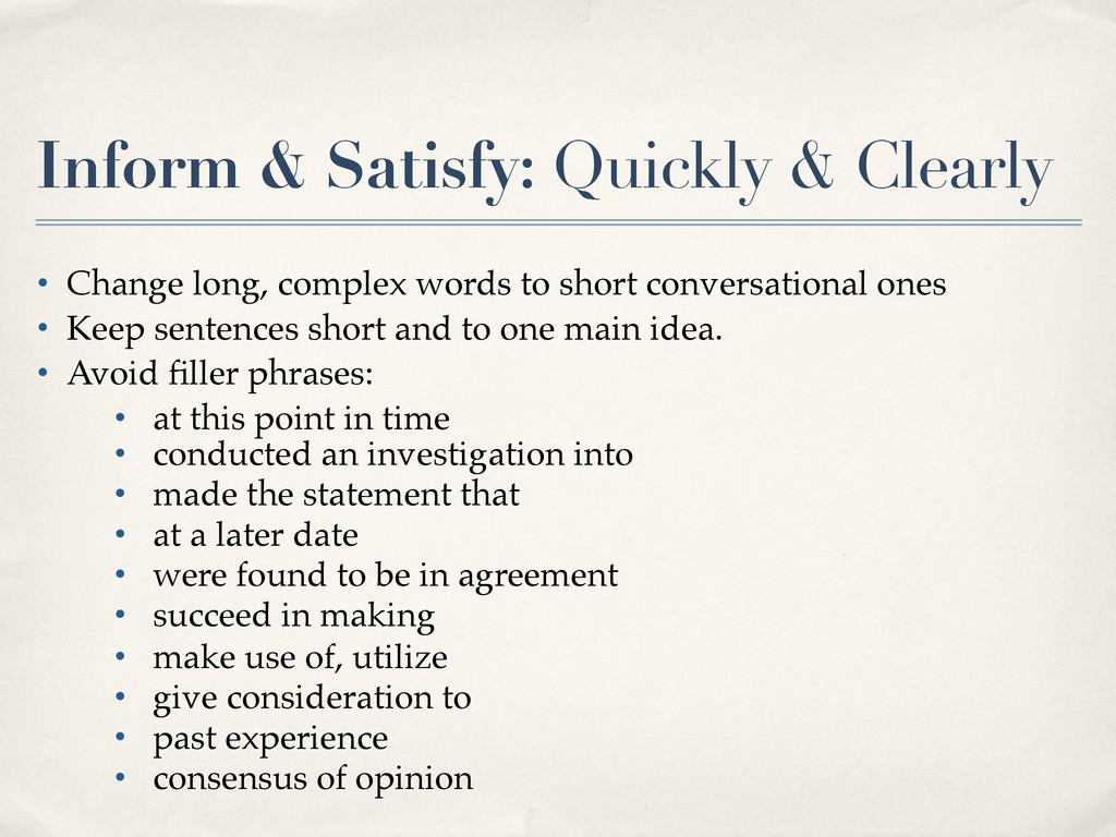 Inform & Satisfy: Quickly & Clearly • Change lo...