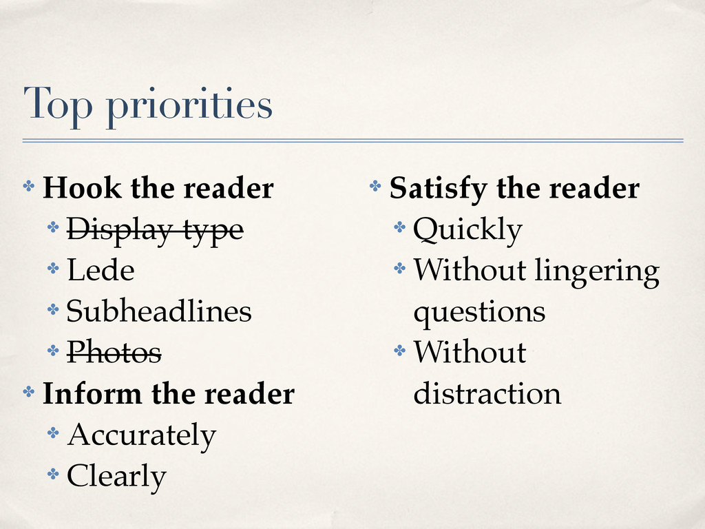 Top priorities ✤ Hook the reader ✤ Display type...