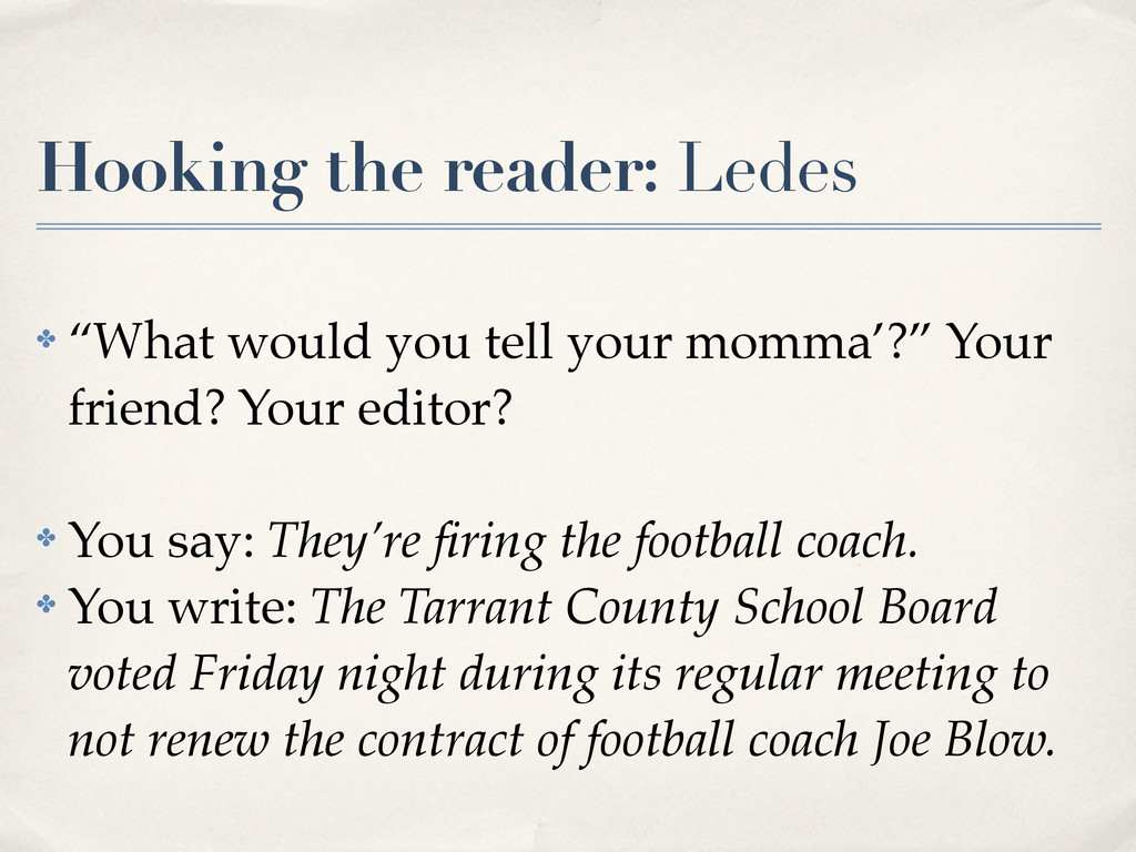 "Hooking the reader: Ledes ✤ ""What would you tel..."