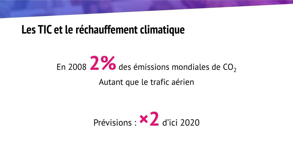Les TIC et le réchauffement climatique En 2008 ...