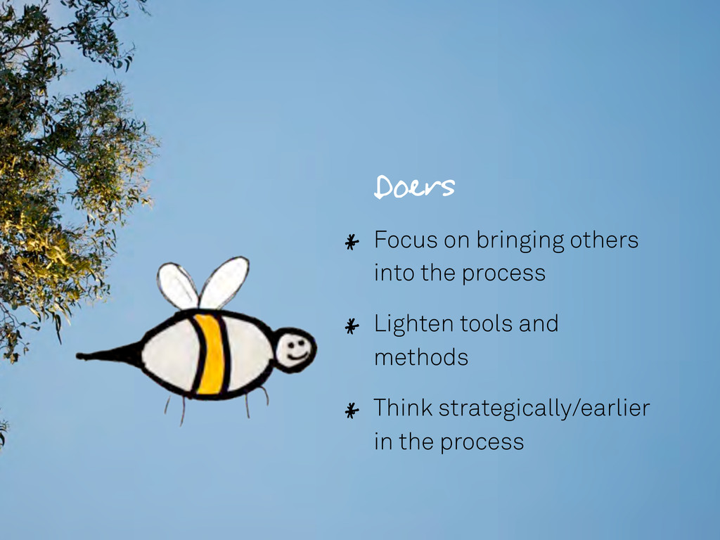 Doers Focus on bringing others into the process...