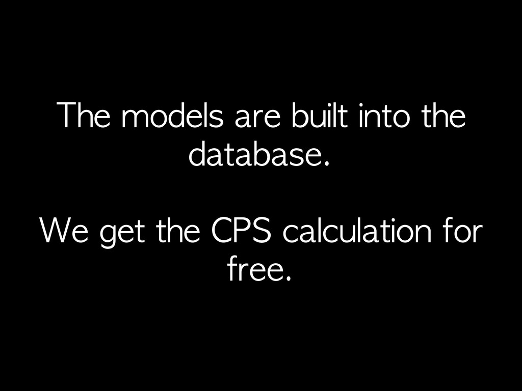 The	 models	 are	 built	 into	 the	  database. ...