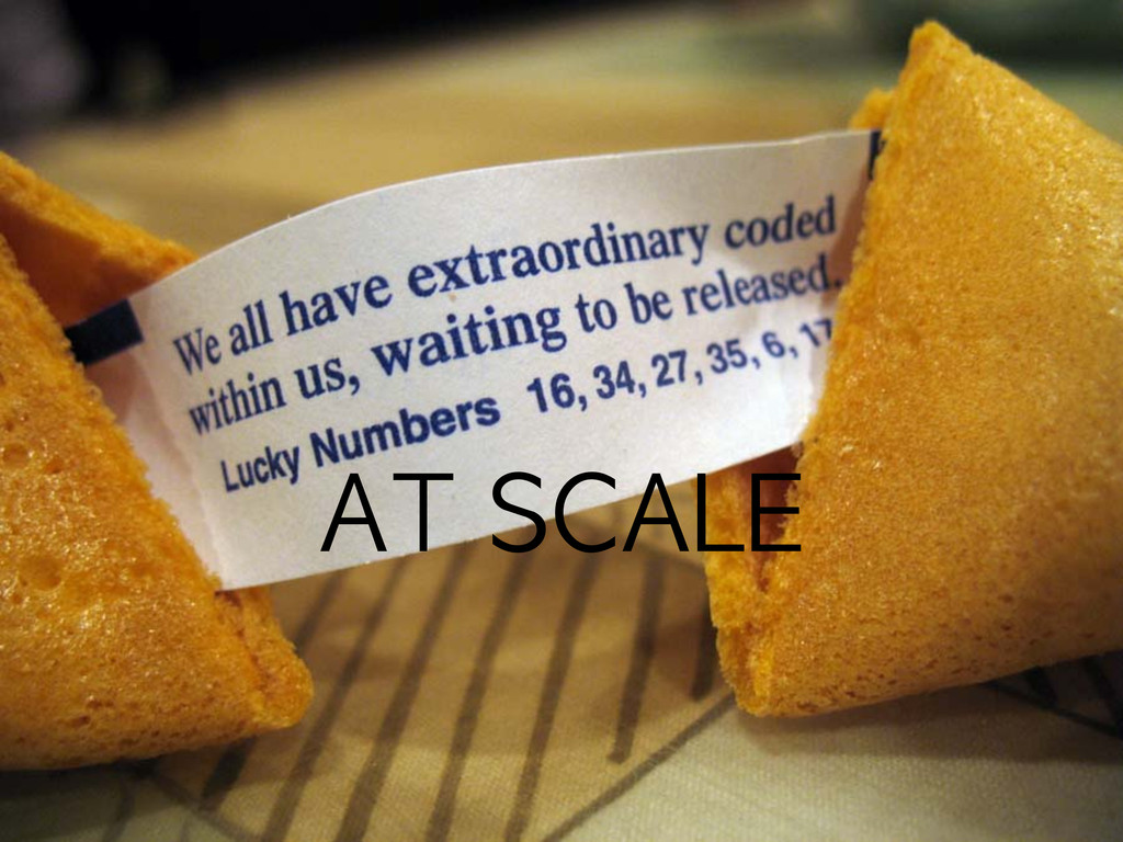 AT SCALE