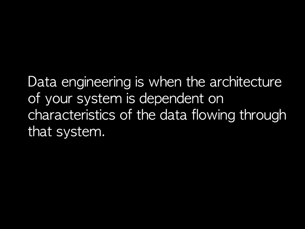Data	 engineering	 is	 when	 the	 architecture	...