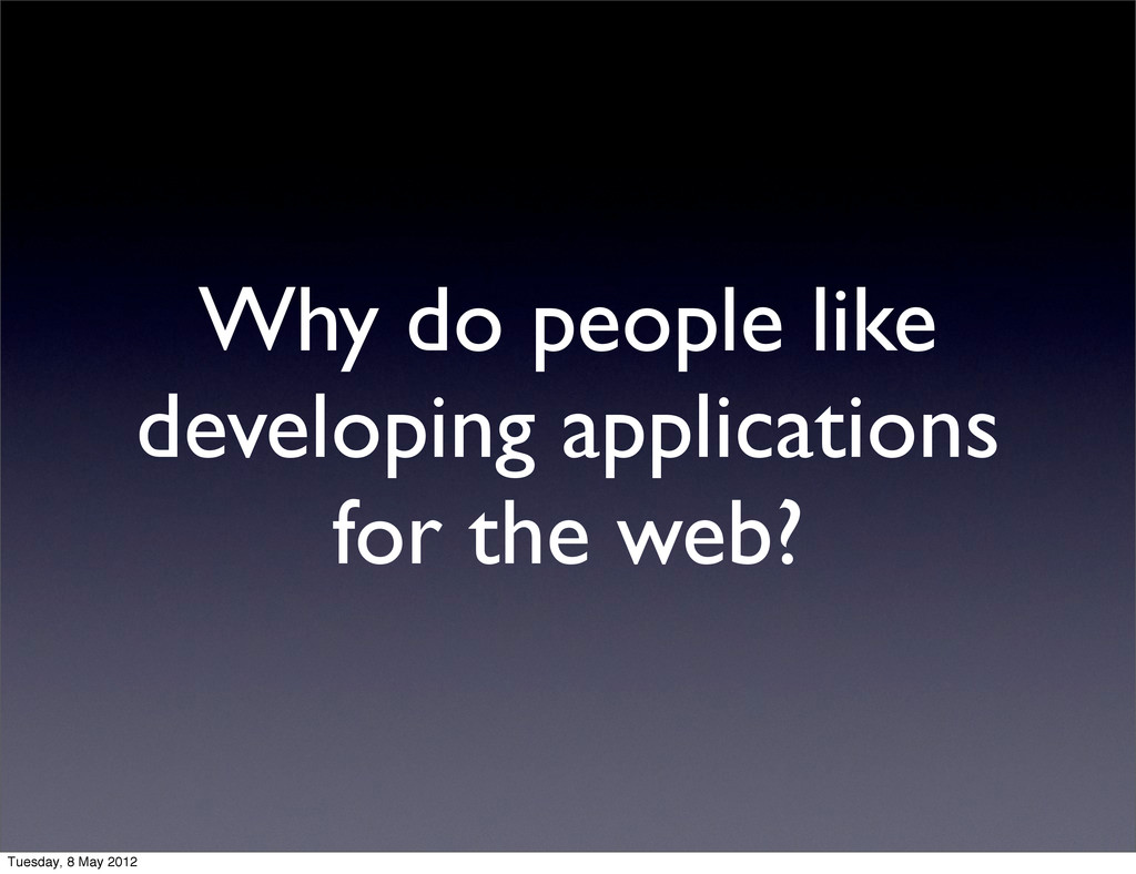 Why do people like developing applications for ...