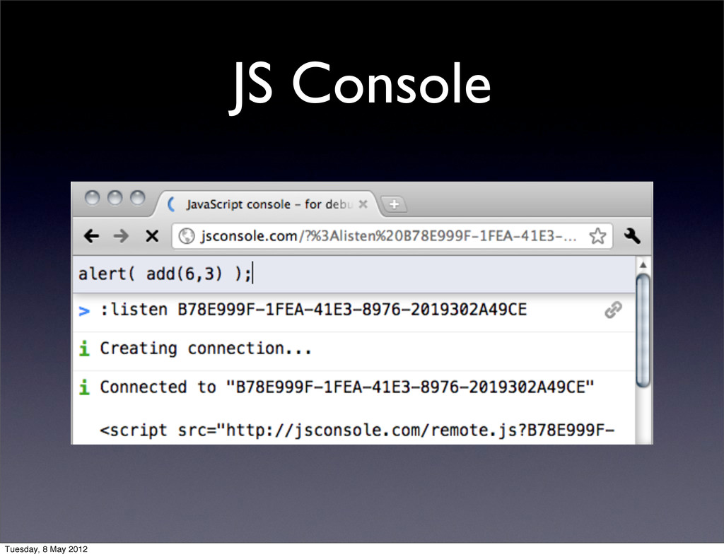 JS Console Tuesday, 8 May 2012