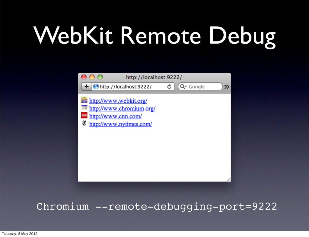 WebKit Remote Debug Text Text Chromium --remote...