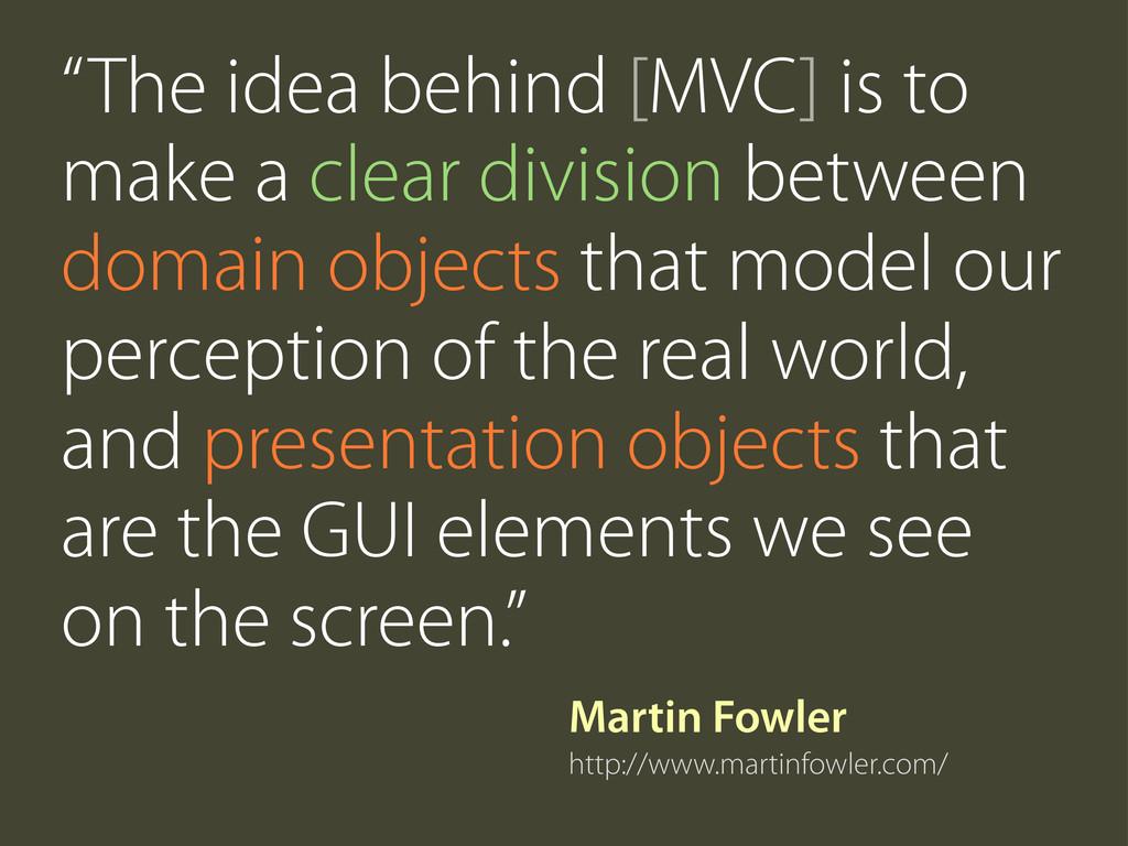 """Martin Fowler http://www.martinfowler.com/ """"The..."""
