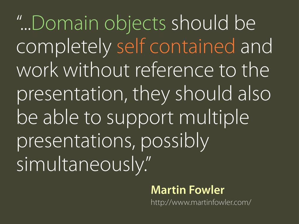 """Martin Fowler http://www.martinfowler.com/ """"......"""