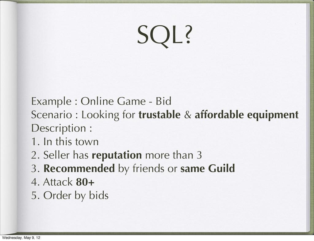 SQL? Example : Online Game - Bid Scenario : Loo...