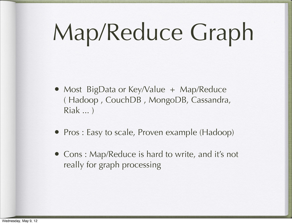 Map/Reduce Graph • Most BigData or Key/Value + ...