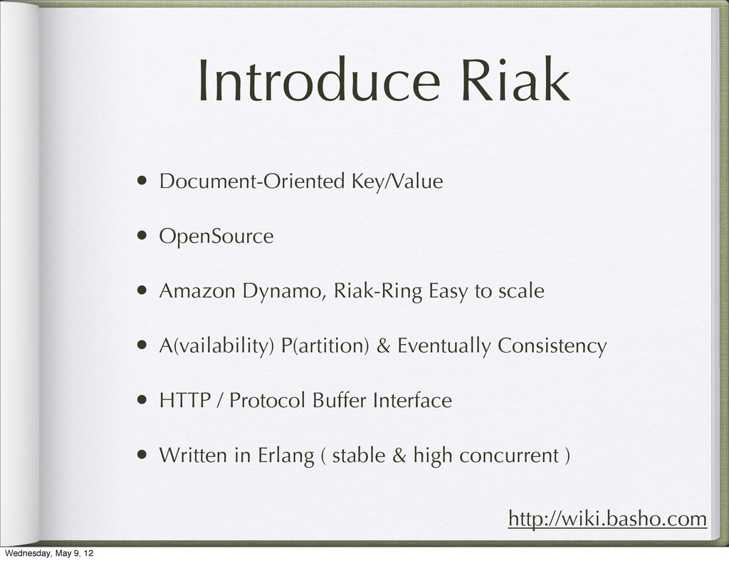 Introduce Riak • Document-Oriented Key/Value • ...