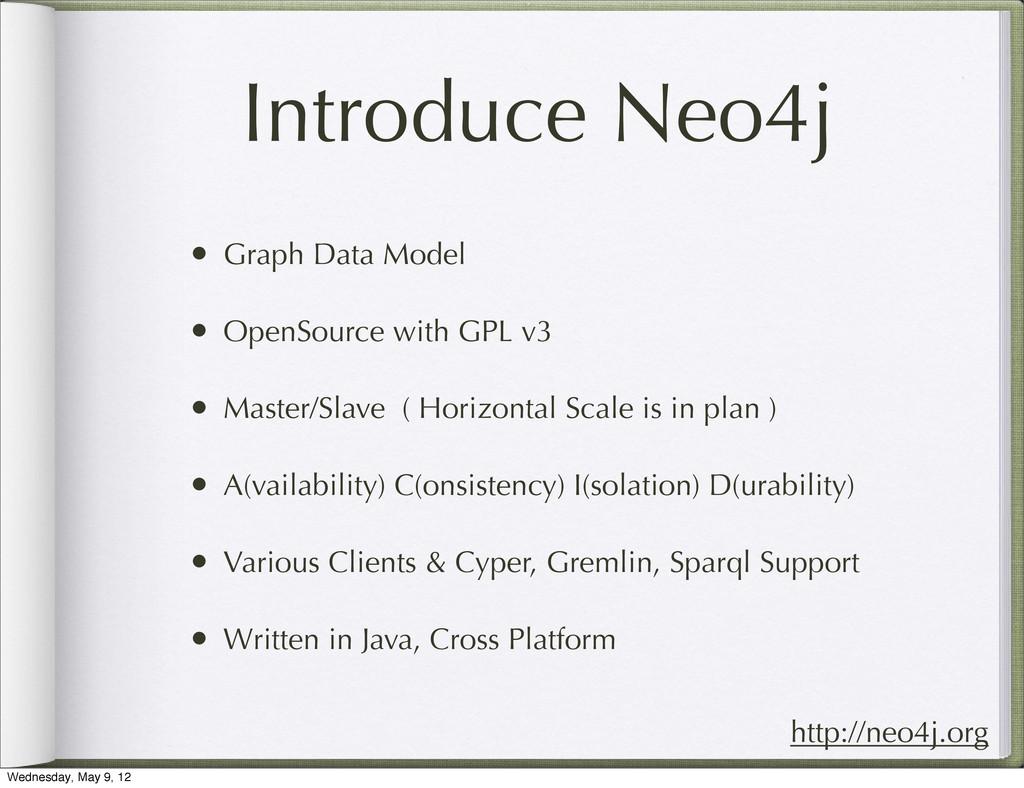 Introduce Neo4j • Graph Data Model • OpenSource...