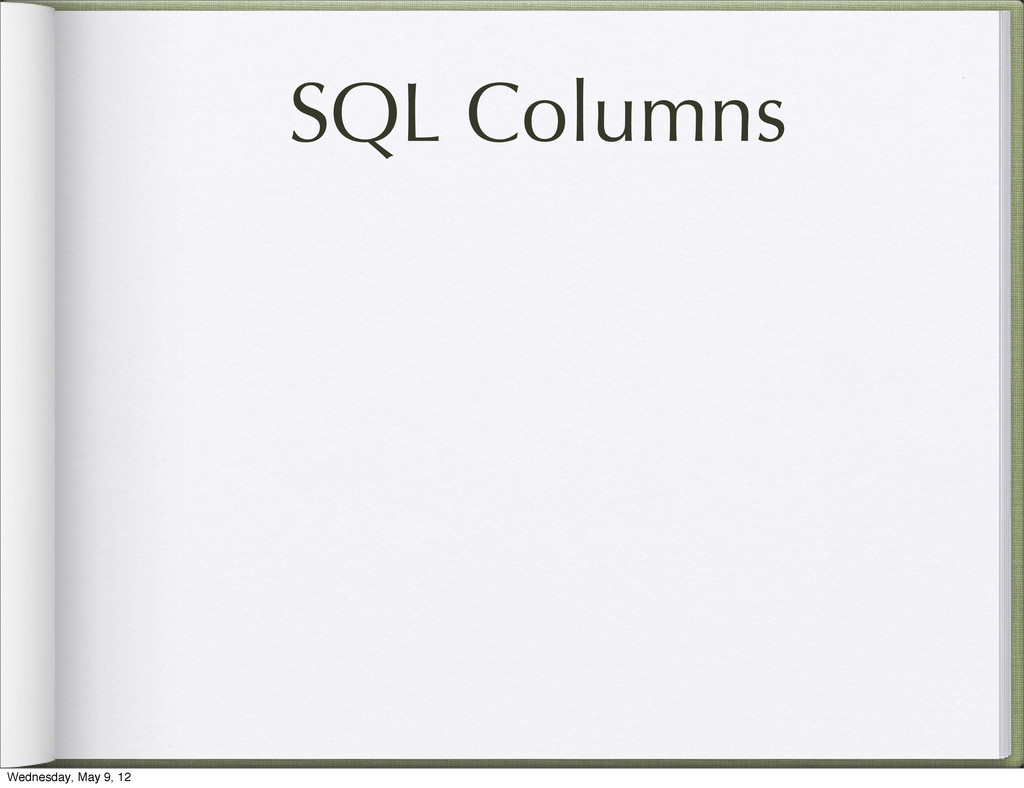 SQL Columns Wednesday, May 9, 12