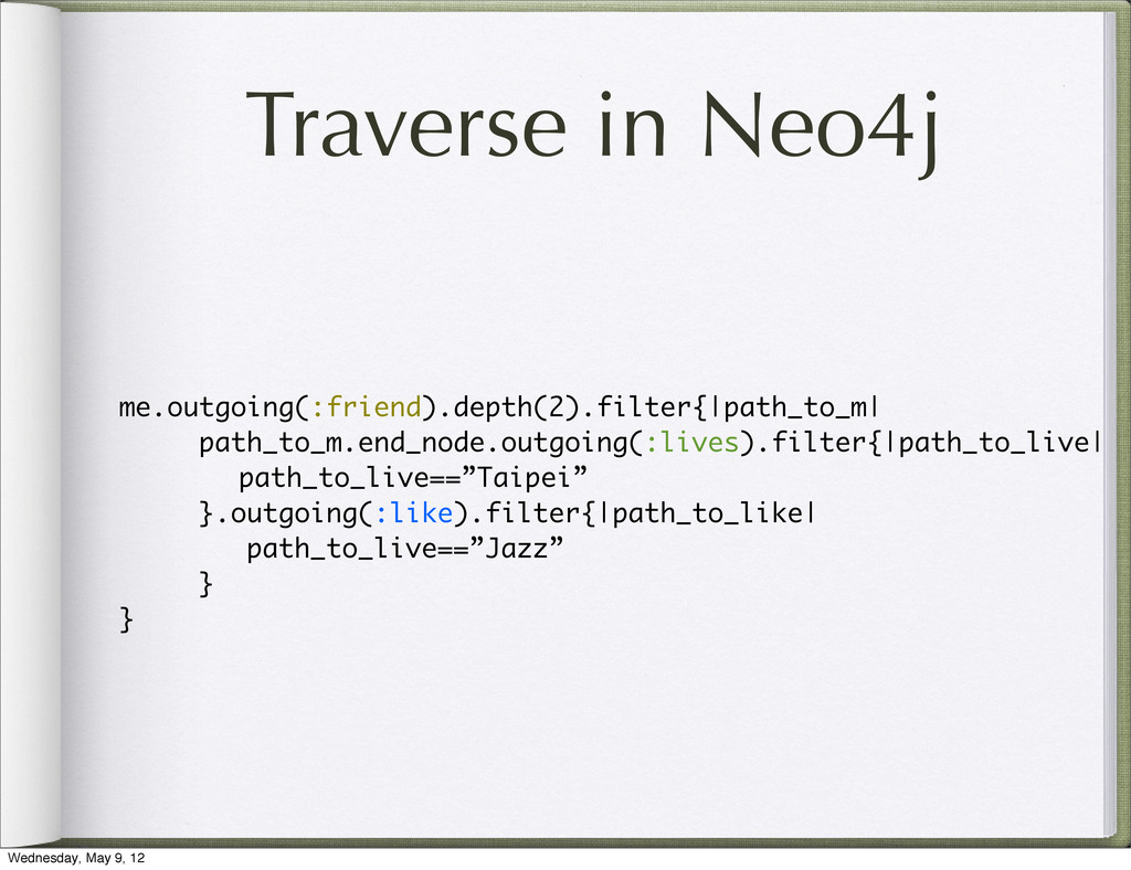 Traverse in Neo4j me.outgoing(:friend).depth(2)...