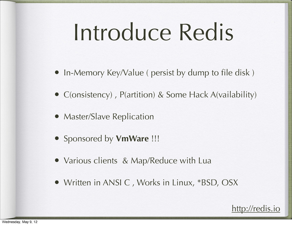 Introduce Redis • In-Memory Key/Value ( persist...