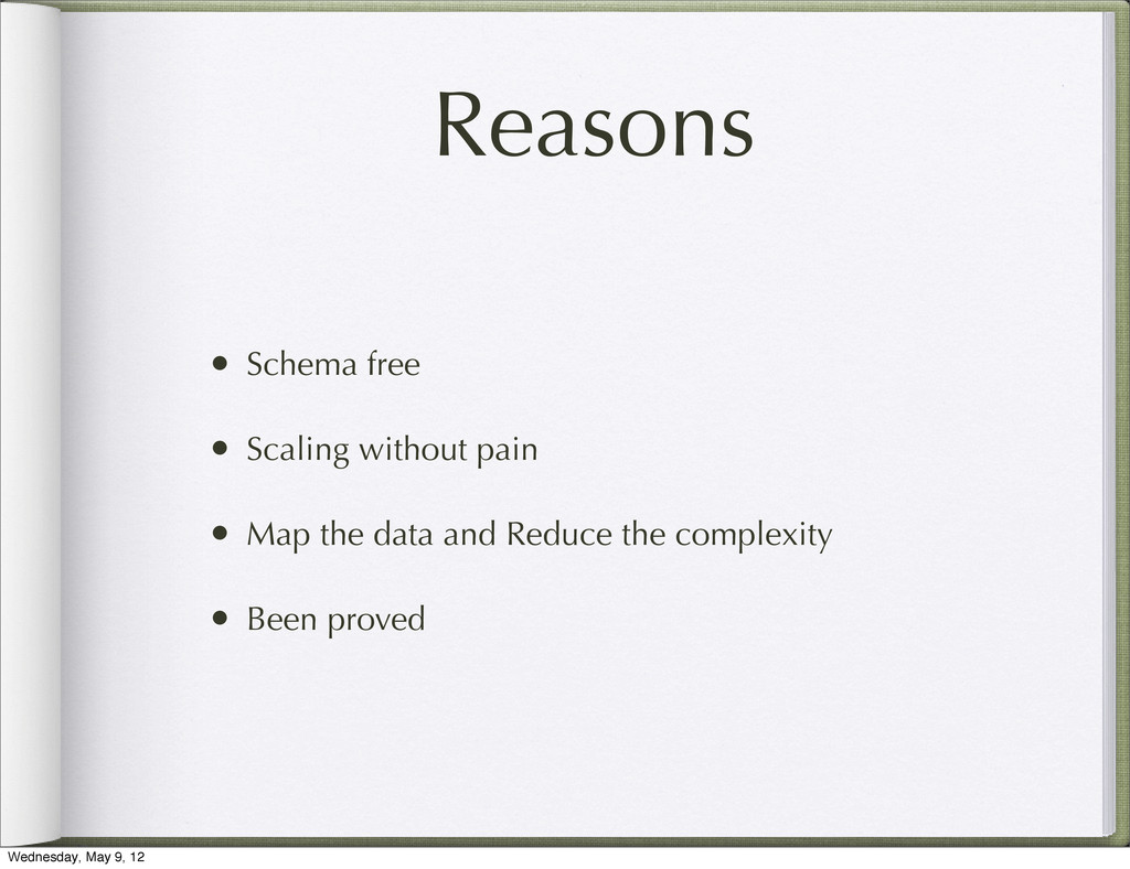 Reasons • Schema free • Scaling without pain • ...