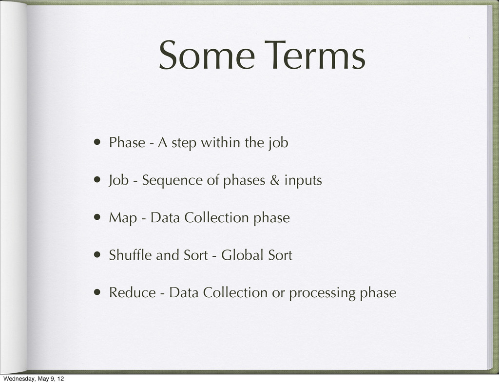 Some Terms • Phase - A step within the job • Jo...