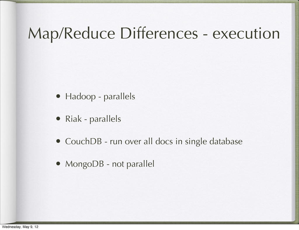 Map/Reduce Differences - execution • Hadoop - p...