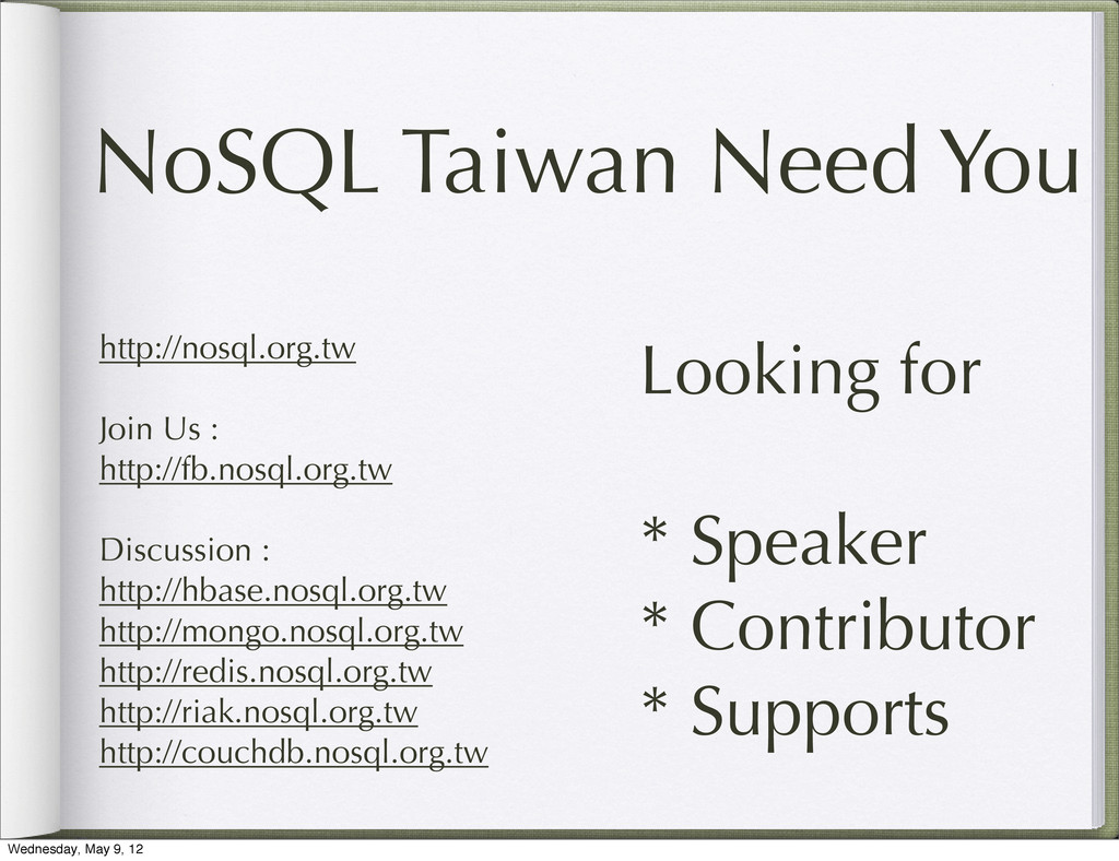 NoSQL Taiwan Need You http://nosql.org.tw Join ...