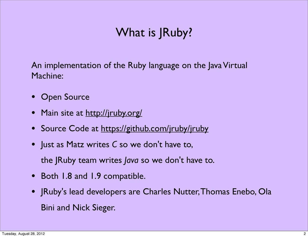 What is JRuby? An implementation of the Ruby la...