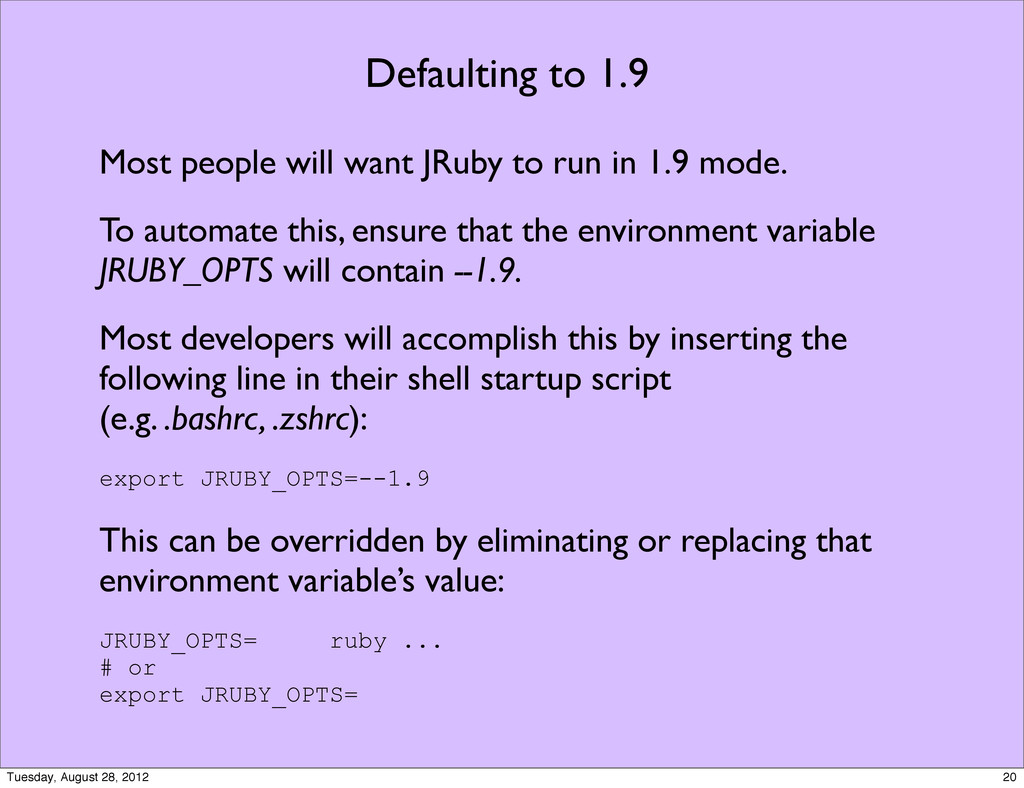 Defaulting to 1.9 Most people will want JRuby t...