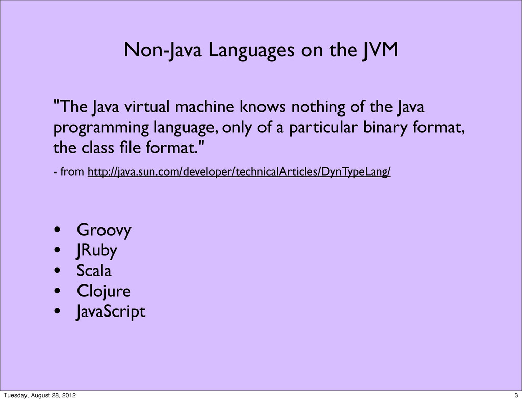"Non-Java Languages on the JVM ""The Java virtual..."