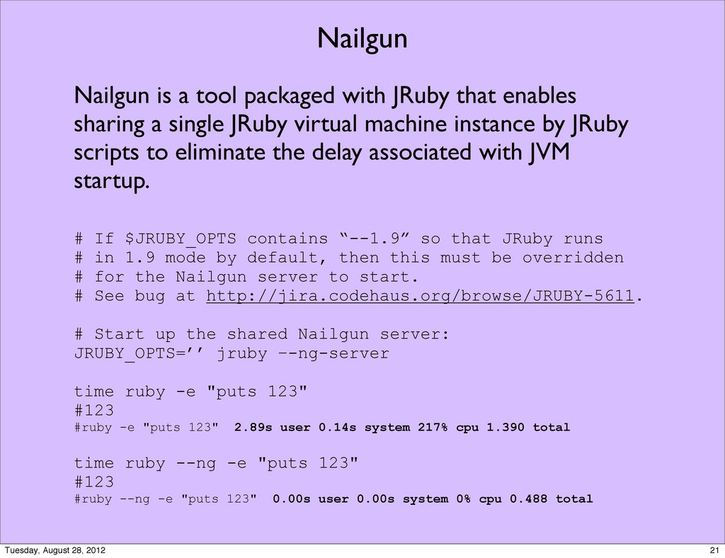 Nailgun Nailgun is a tool packaged with JRuby t...