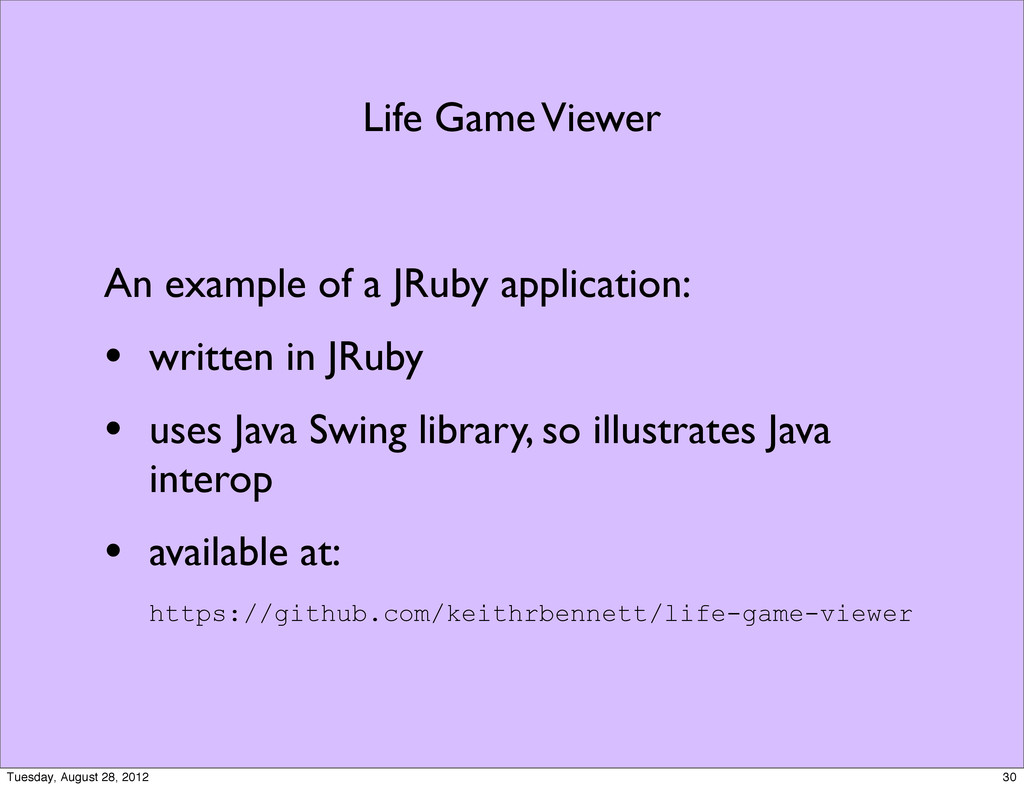 Life Game Viewer An example of a JRuby applicat...