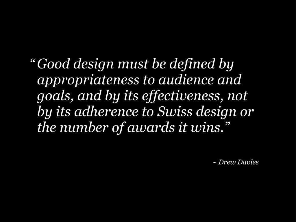 Good design must be defined by appropriateness ...