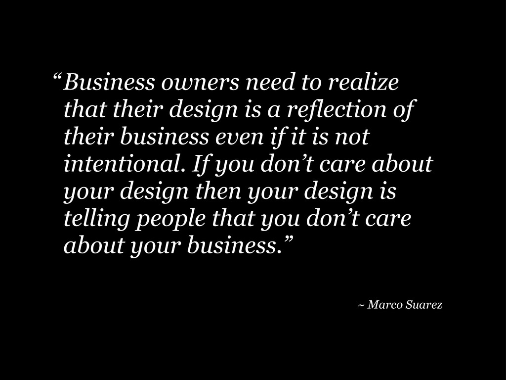 Business owners need to realize that their desi...