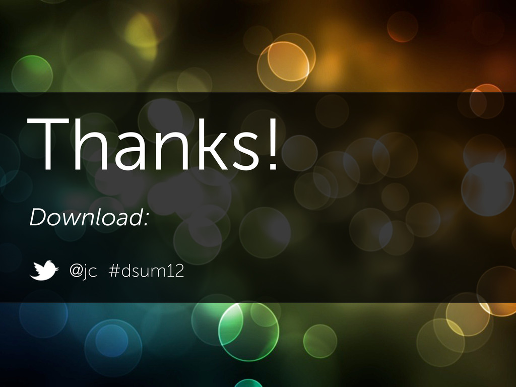 Thanks! Download: @jc #dsum12