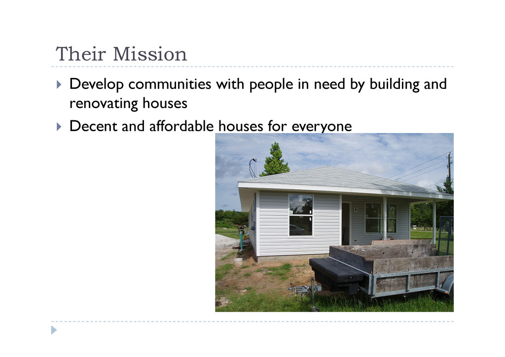 Their Mission  Develop communities with peopl...