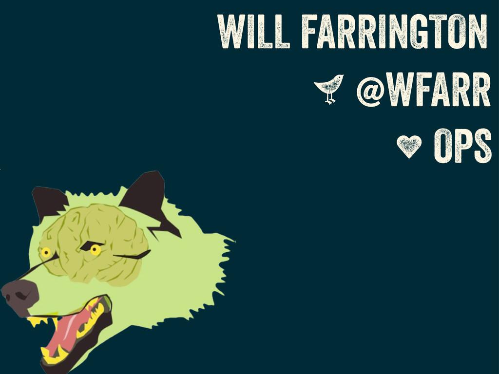 WILL FARRINGTON S @WFARR W OPS