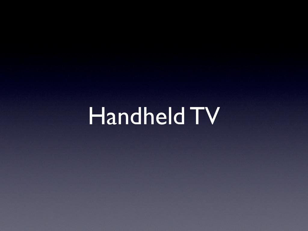 Handheld TV