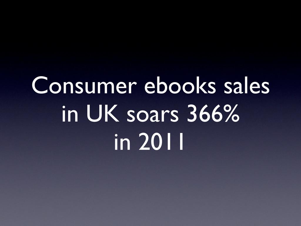 Consumer ebooks sales in UK soars 366% in 2011