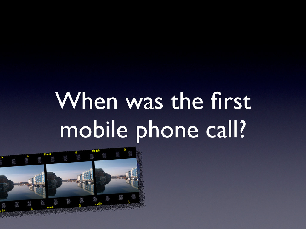 When was the first mobile phone call?