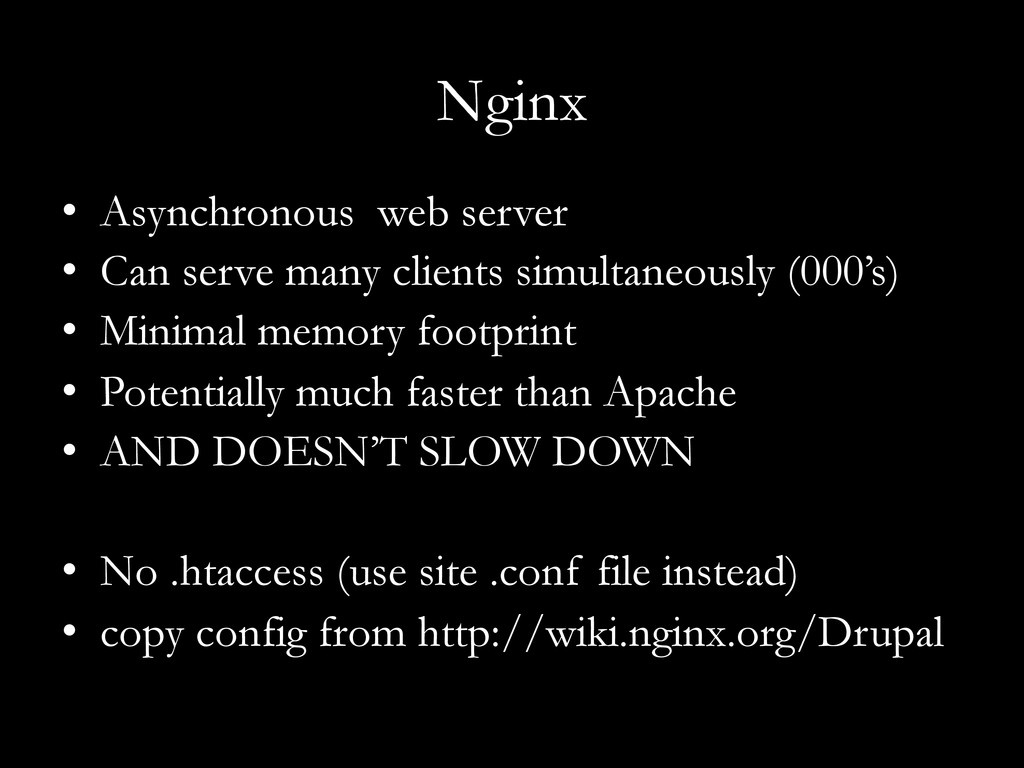 Nginx •  Asynchronous web server •  Can serve m...