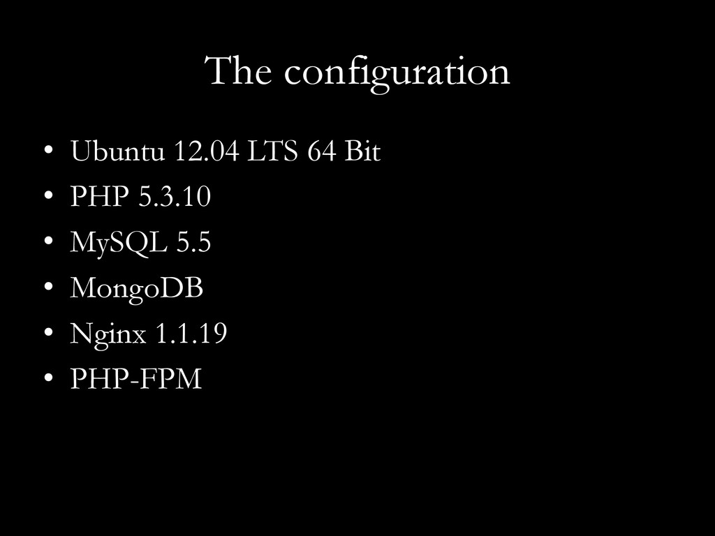 The configuration •  Ubuntu 12.04 LTS 64 Bit • ...