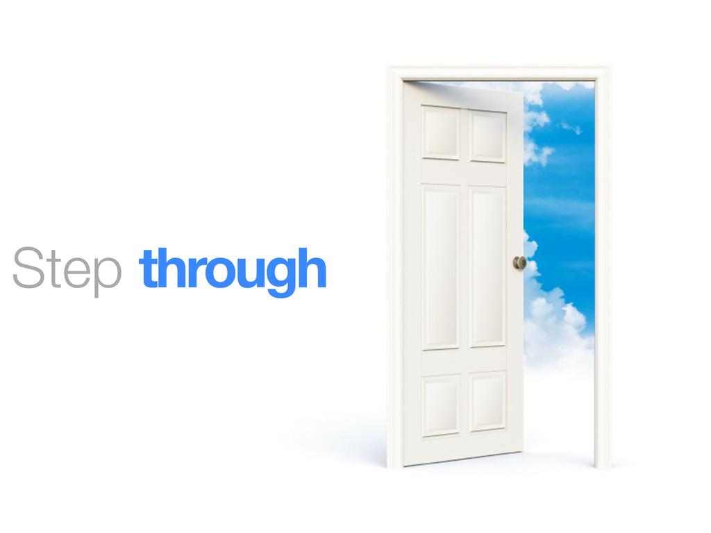 Step through