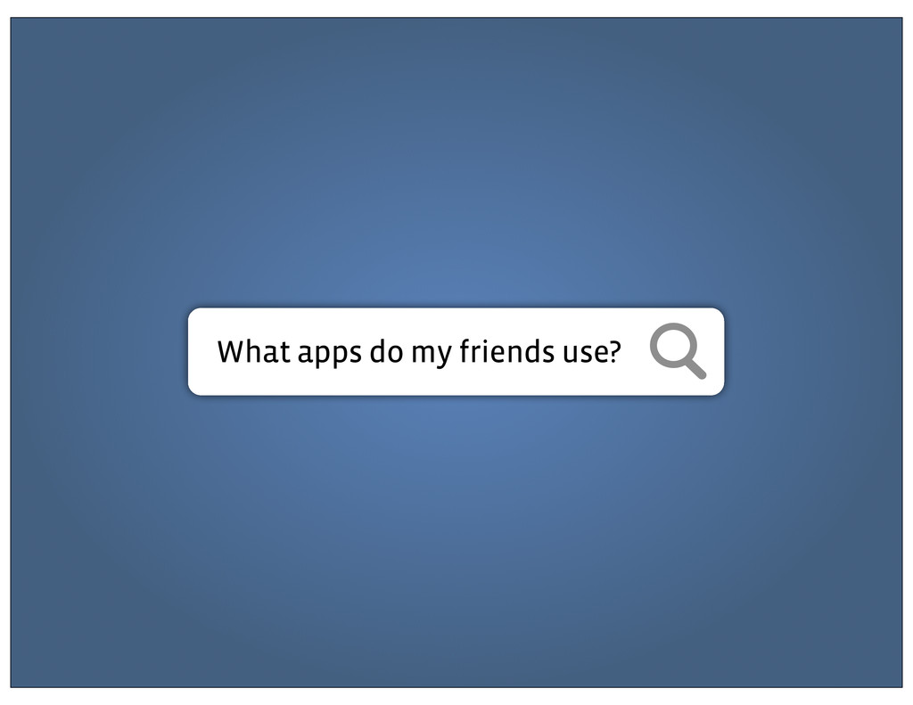 What apps do my friends use?