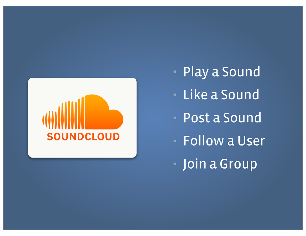 ▪ Play a Sound ▪ Like a Sound ▪ Post a Sound ▪ ...