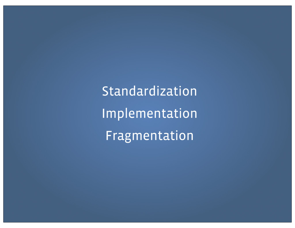 Standardization Implementation Fragmentation