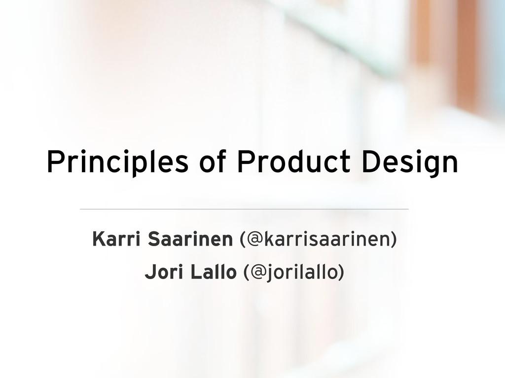 Principles of Product Design Karri Saarinen (@k...