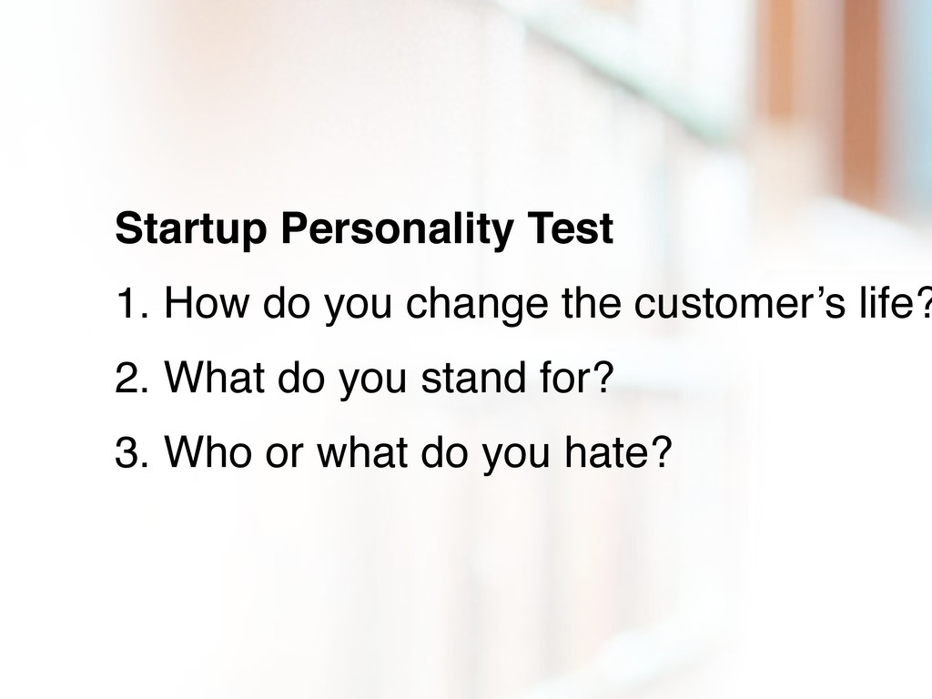 Startup Personality Test 1. How do you change t...