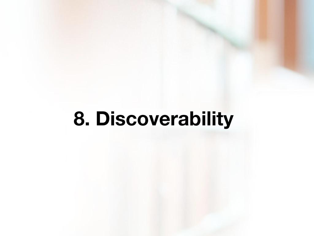 8. Discoverability
