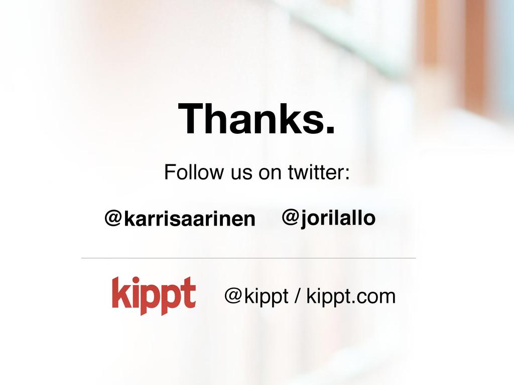 Thanks. @karrisaarinen @jorilallo Follow us on ...